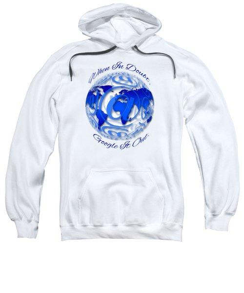 When In Doubt, Google It Out.  Sweatshirt