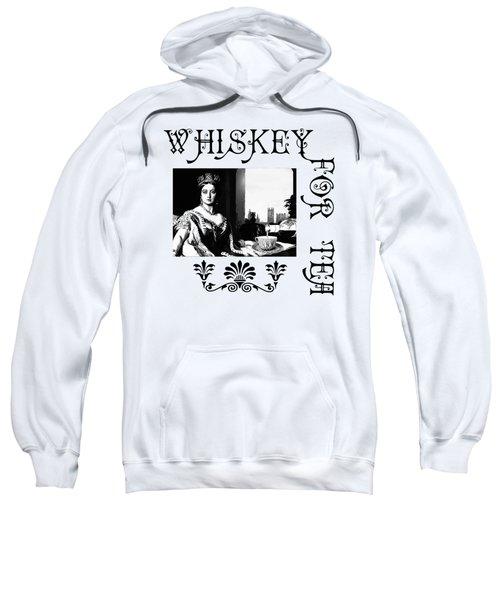 Whiskey For Tea Sweatshirt