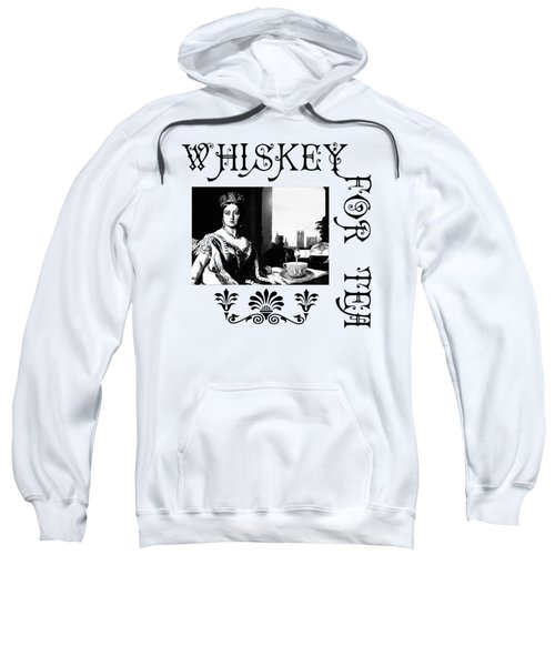 Whiskey For Tea Sweatshirt