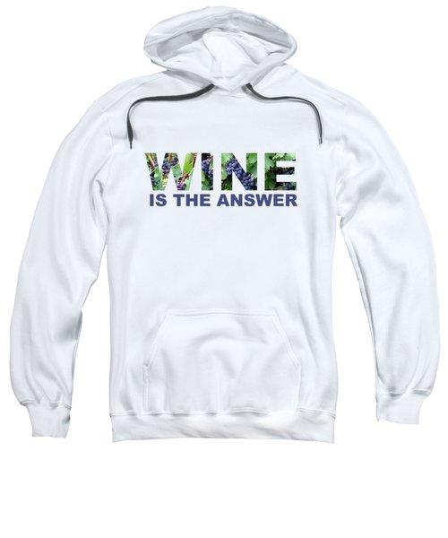 Wine Is The Answer Sweatshirt