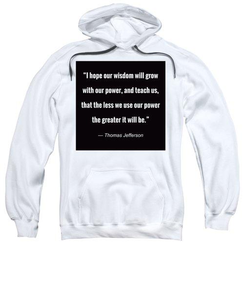 Wisdom Will Grow Sweatshirt