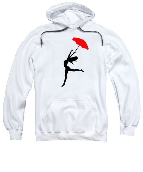 Woman Dancing In The Rain With Red Umbrella Sweatshirt