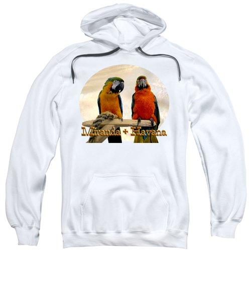 You Have A Friend In Me Sweatshirt by Zazu's House Parrot Sanctuary