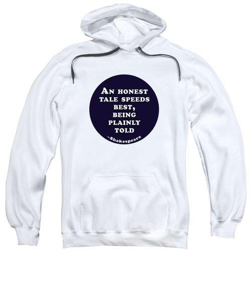 An Honest Tale #shakespeare #shakespearequote Sweatshirt