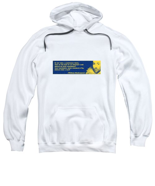 Is Not This A Lamentable Thing #shakespeare #shakespearequote Sweatshirt
