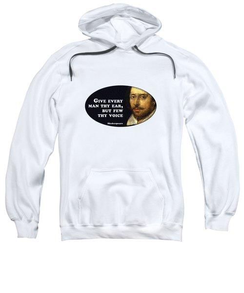 Give Every Man Thy Ear #shakespeare #shakespearequote Sweatshirt