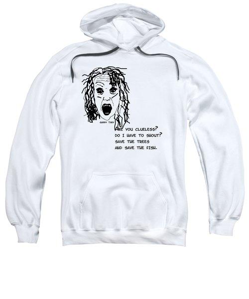 Are You Clueless? Sweatshirt