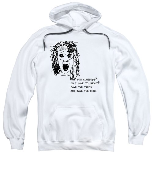 Are You Clueless? Sweatshirt