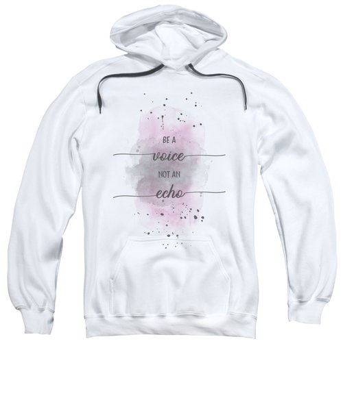 Be A Voice Not An Echo - Watercolor Pink Sweatshirt