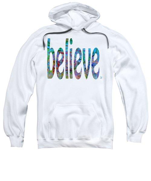Believe 1001 Sweatshirt