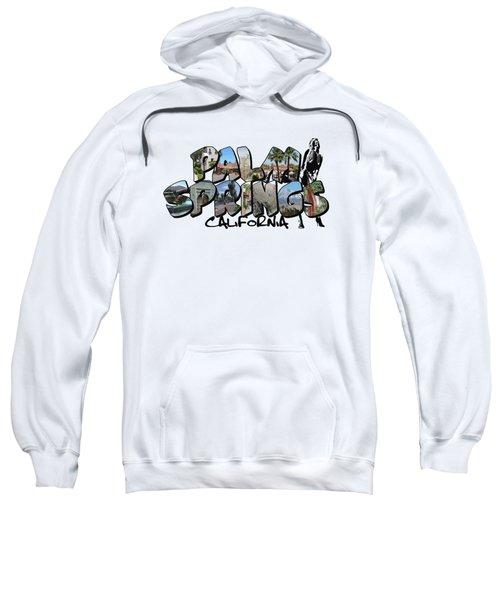 Big Letter Palm Springs California Sweatshirt
