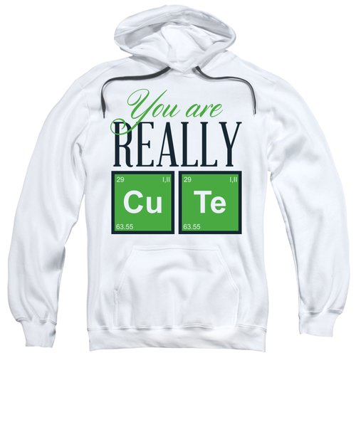 Chemistry Fun You Are Really Cu Te Sweatshirt