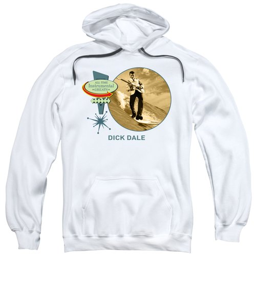 Dick Dale  All Time Instrumental Greats Sweatshirt