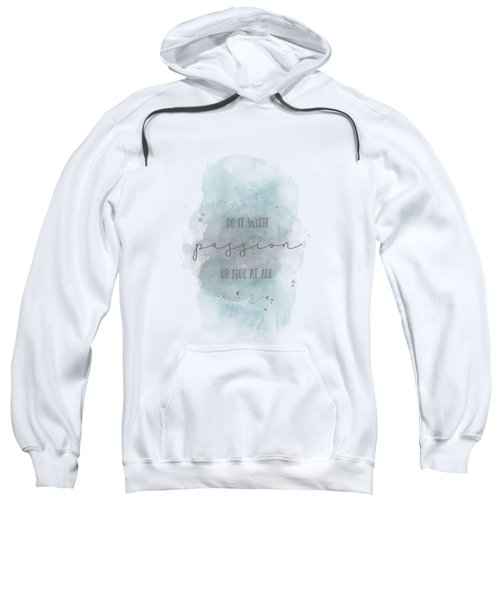 Do It With Passion Or Not At All - Watercolor Turquoise Sweatshirt