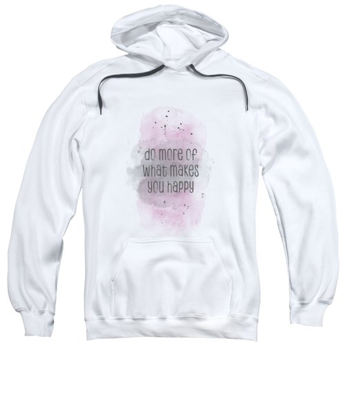 Do More Of What Makes You Happy - Watercolor Pink Sweatshirt