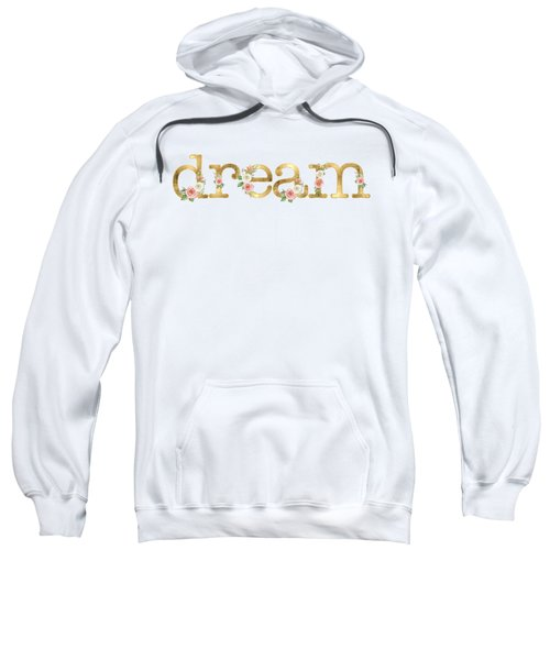 Dream - Blush Pink Floral Word Art Decor Sweatshirt