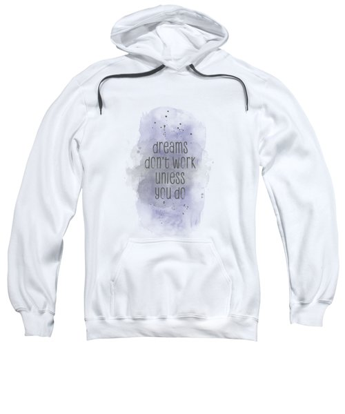 Dreams Don't Work Unless You Do - Watercolor Purple Sweatshirt