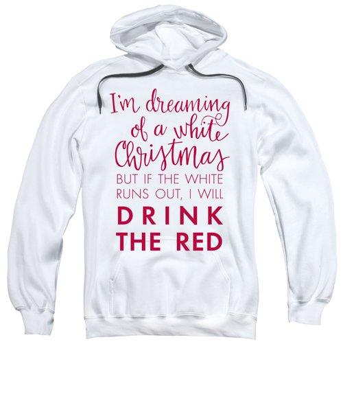 Drink The Red Sweatshirt