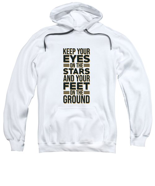 Eyes On The Stars 2 - Motivational, Inspirational Quotes - Minimal Typography Poster Sweatshirt