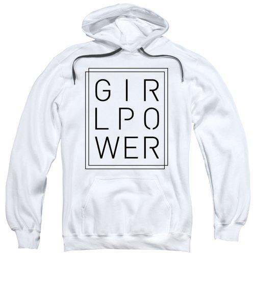 Girl Power - Classy, Minimal Typography Sweatshirt