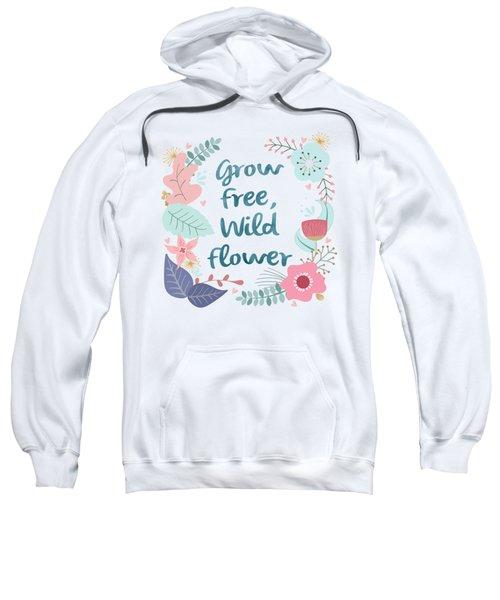 Grow Free Wildflower  Sweatshirt