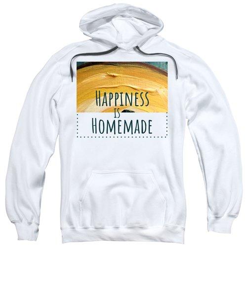 Happiness Is Homemade #2 Sweatshirt