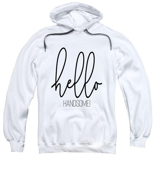 Hello Handsome Sweatshirt