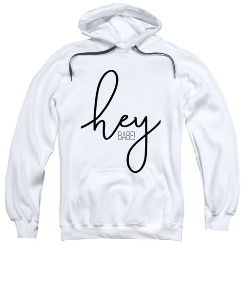 Hey Babe Sweatshirt