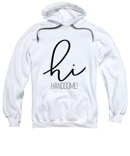 Hi Handsome Sweatshirt