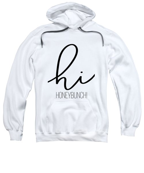 Hi Honeybunch Sweatshirt