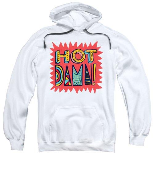 Hot Damn Sweatshirt