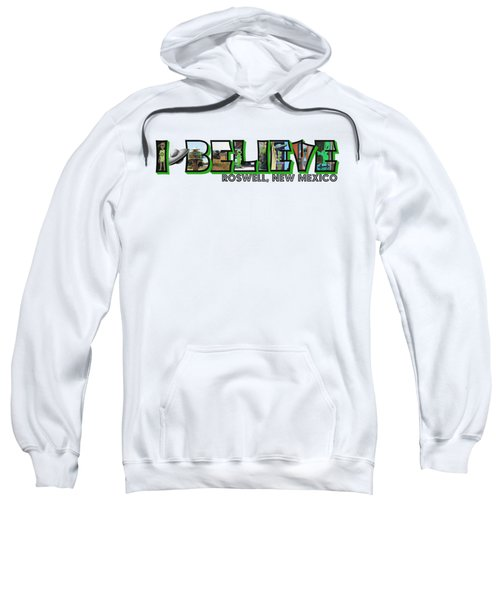 I Believe Roswell New Mexico Big Letter Sweatshirt