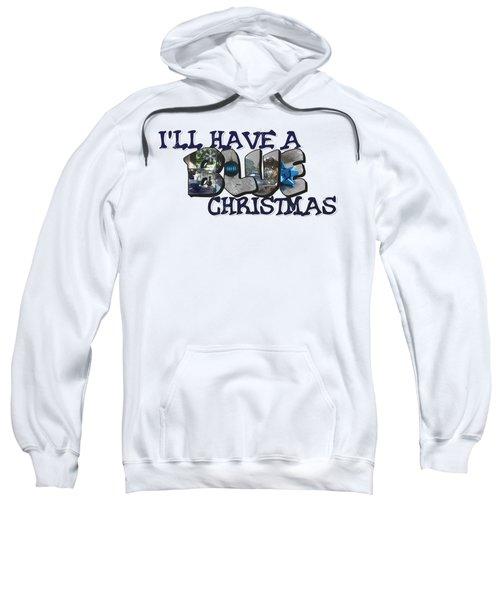 I'll Have A Blue Christmas Big Letter Sweatshirt