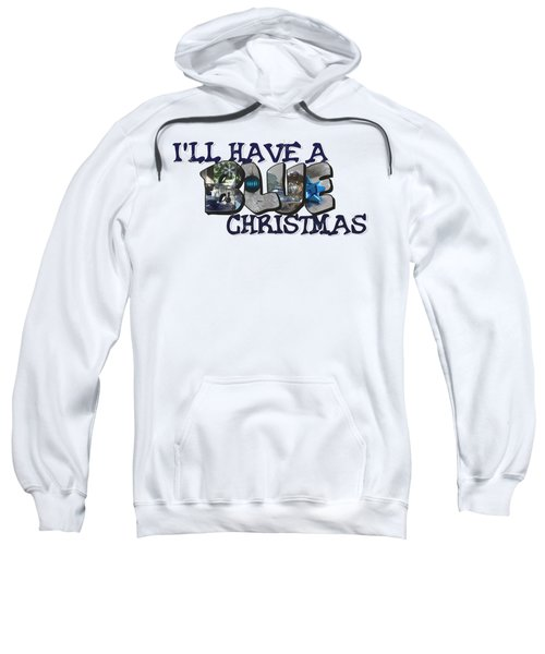 I'll Have A Blue Christmas Big Letter Sweatshirt