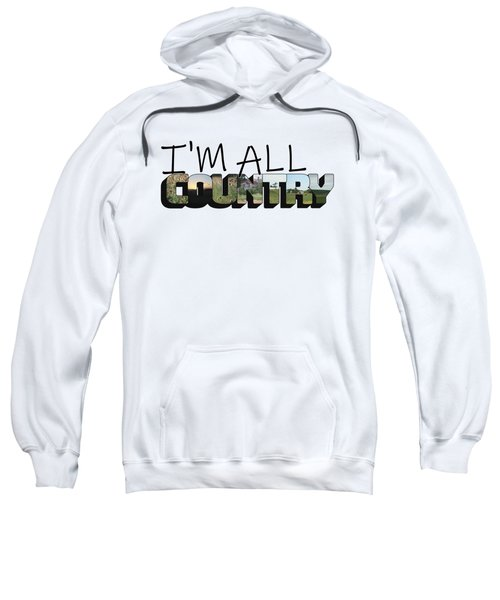 I'm All Country Big Letter Sweatshirt