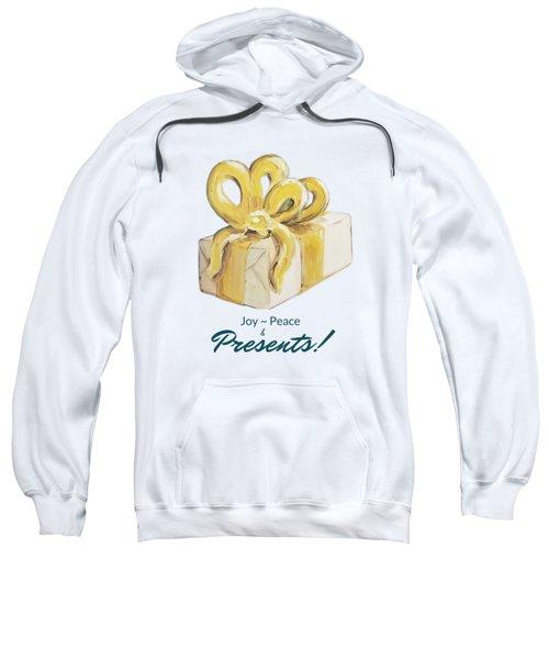 Joy, Peace And Presents Sweatshirt