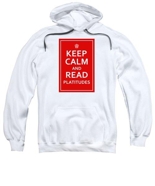 Keep Calm - Read Platitudes Sweatshirt