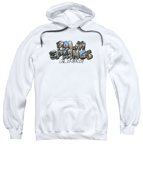 Large Letter Palm Springs California Sweatshirt