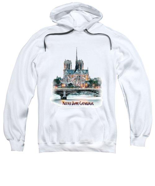 Notre Dame Cathedral In Paris. Sweatshirt