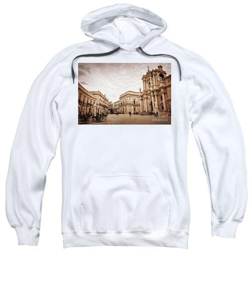 Piazza Del Duomo In Syracuse Italy Sweatshirt