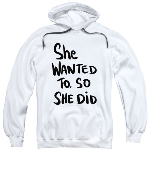 She Wanted To Bold- Art By Linda Woods Sweatshirt