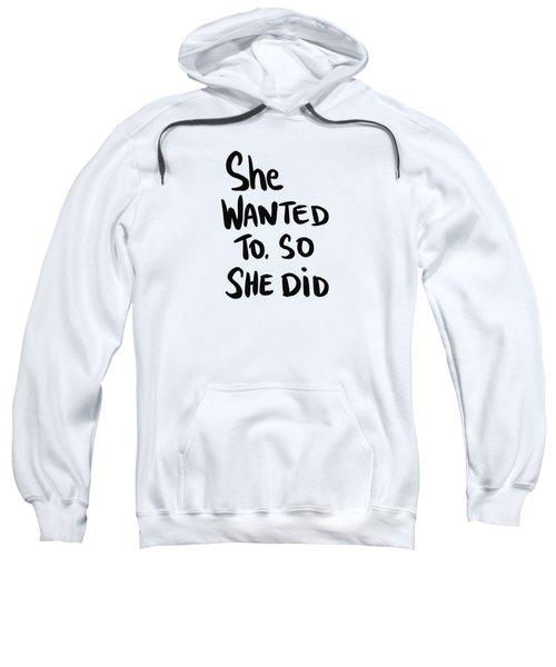 She Wanted To Bold- Art By Linda Woods Sweatshirt