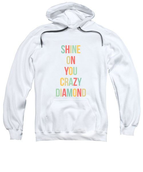 Shine On You Crazy Diamond Sweatshirt