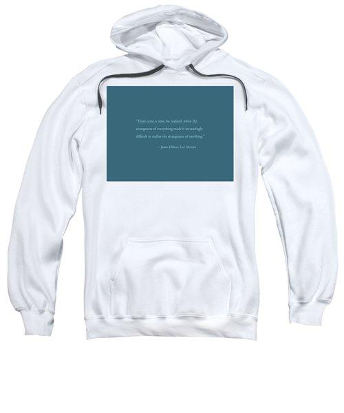 Strangeness Of Anything Sweatshirt