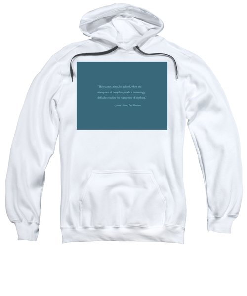 Strangeness Of Anything Sweatshirt
