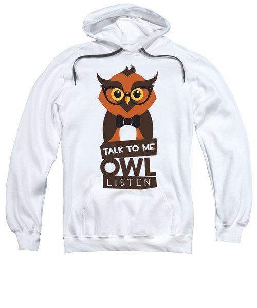 Talk To Me Owl Listen Sweatshirt