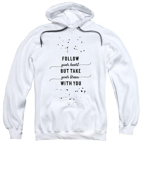 Text Art Follow Your Heart Sweatshirt