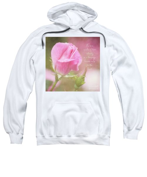 The Rose Speaks Of Love Photograph Sweatshirt
