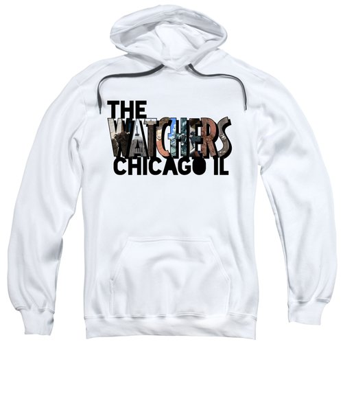 The Watchers Of Chicago Illinois Big Letter Sweatshirt