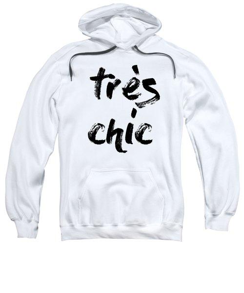 Tres Chic - Fashion - Classy, Bold, Minimal Black And White Typography Print - 11 Sweatshirt